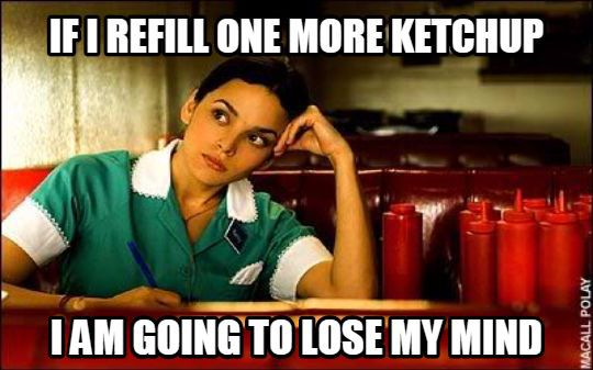 If You Work Or Worked As A Waitress Waiter Than These 15 True But